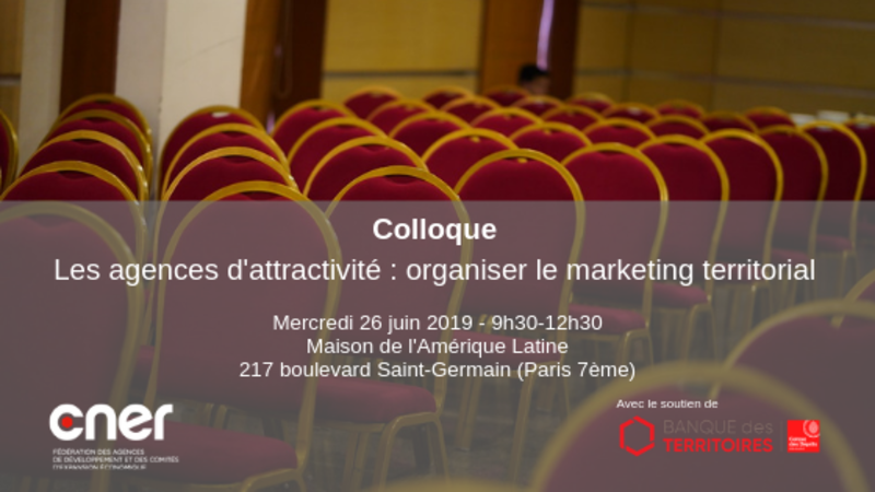 Colloque - Les agences d'attractivité : organiser le marketing territorial