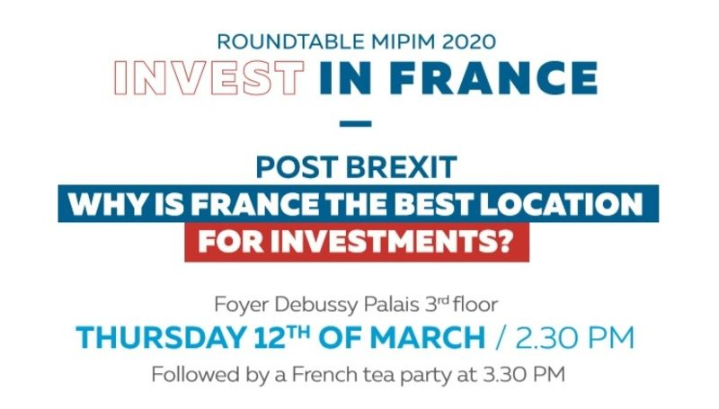 [REPORTE] Roundtable MIPIM 2020 - Invest in France - Post Brexit: why is France the best location for investments