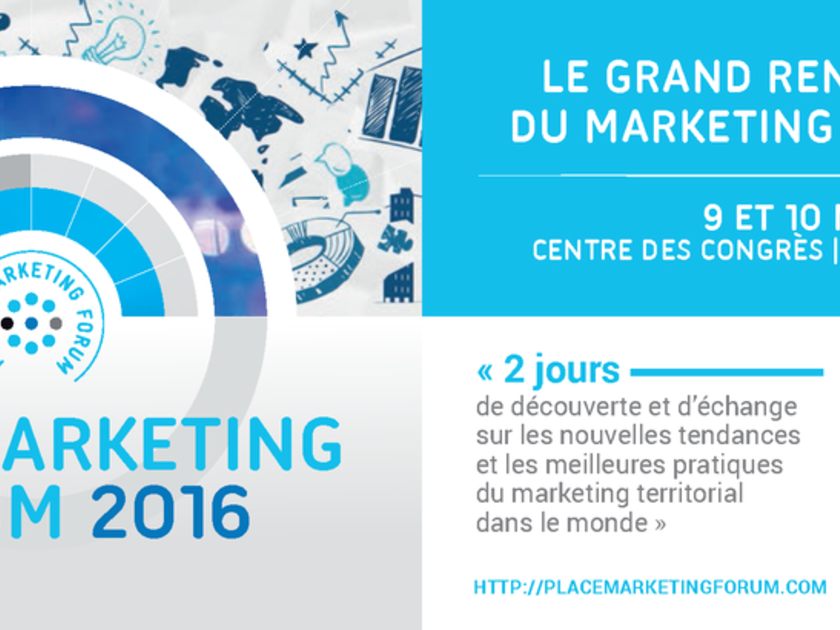 Place marketing forum 2016 : innovation et ouverture internationale